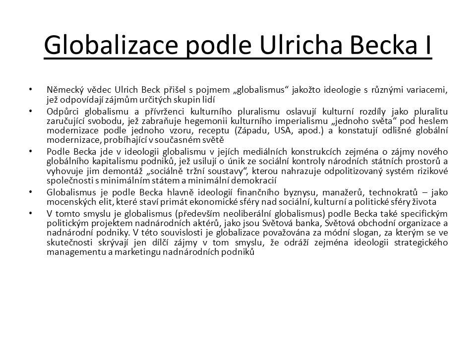 """Globalizace podle Ulricha Becka I Německý vědec Ulrich Beck přišel s pojmem """"globalismus"""" jakožto ideologie s různými variacemi, jež odpovídají zájmům"""