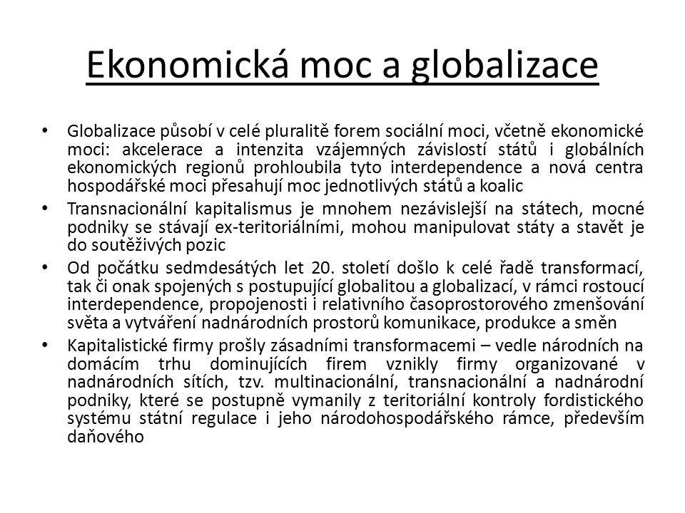 Ekonomická moc a globalizace Globalizace působí v celé pluralitě forem sociální moci, včetně ekonomické moci: akcelerace a intenzita vzájemných závisl
