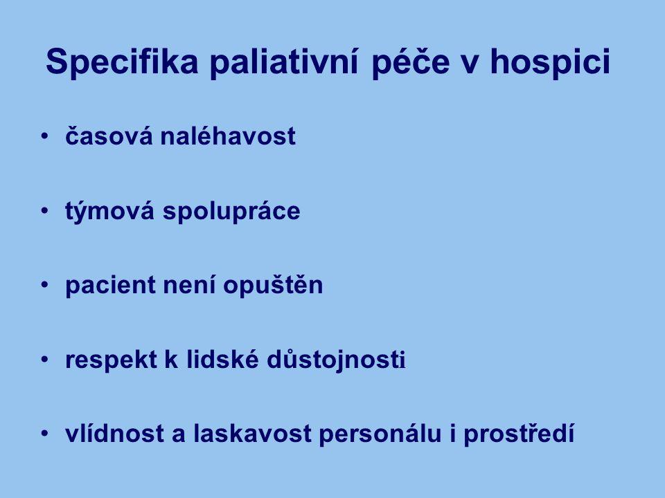 Specifika paliativní péče v hospici časová naléhavost týmová spolupráce pacient není opuštěn respekt k lidské důstojnost i vlídnost a laskavost person