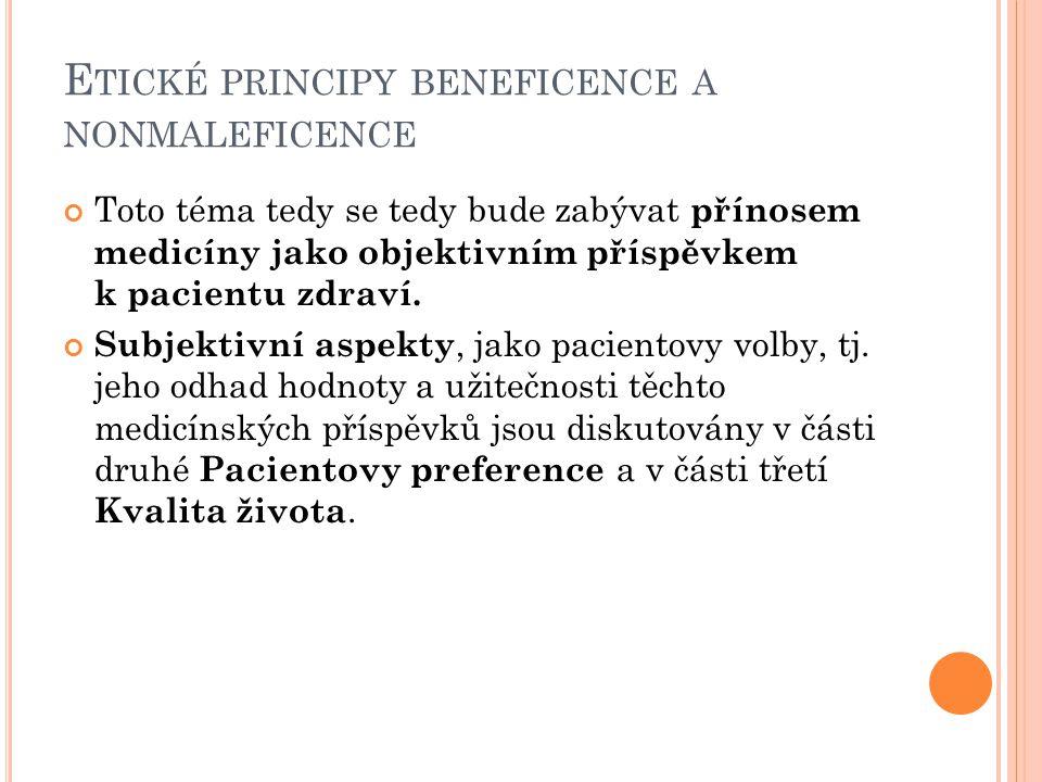 E TICKÉ PRINCIPY BENEFICENCE A NONMALEFICENCE Toto téma tedy se tedy bude zabývat přínosem medicíny jako objektivním příspěvkem k pacientu zdraví. Sub