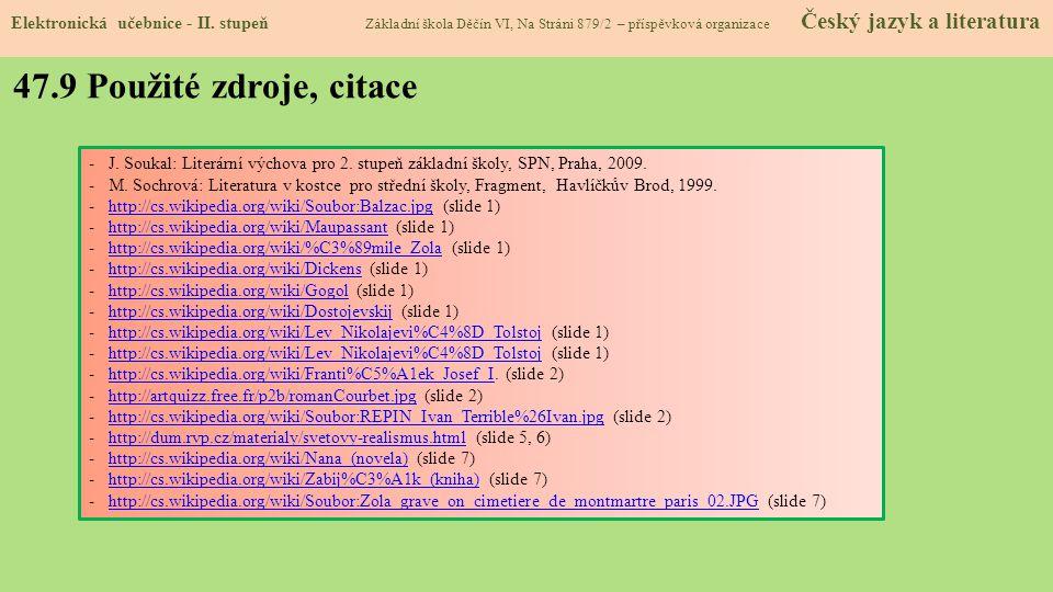 47.8 Test znalostí Správné odpovědi : 1.d 2.c 3.c 4.b Test na známku Elektronická učebnice - II. stupeň Základní škola Děčín VI, Na Stráni 879/2 – pří