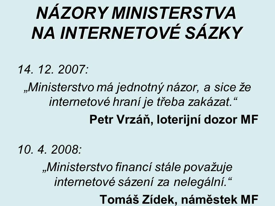 NÁZORY MINISTERSTVA NA INTERNETOVÉ SÁZKY 14. 12.