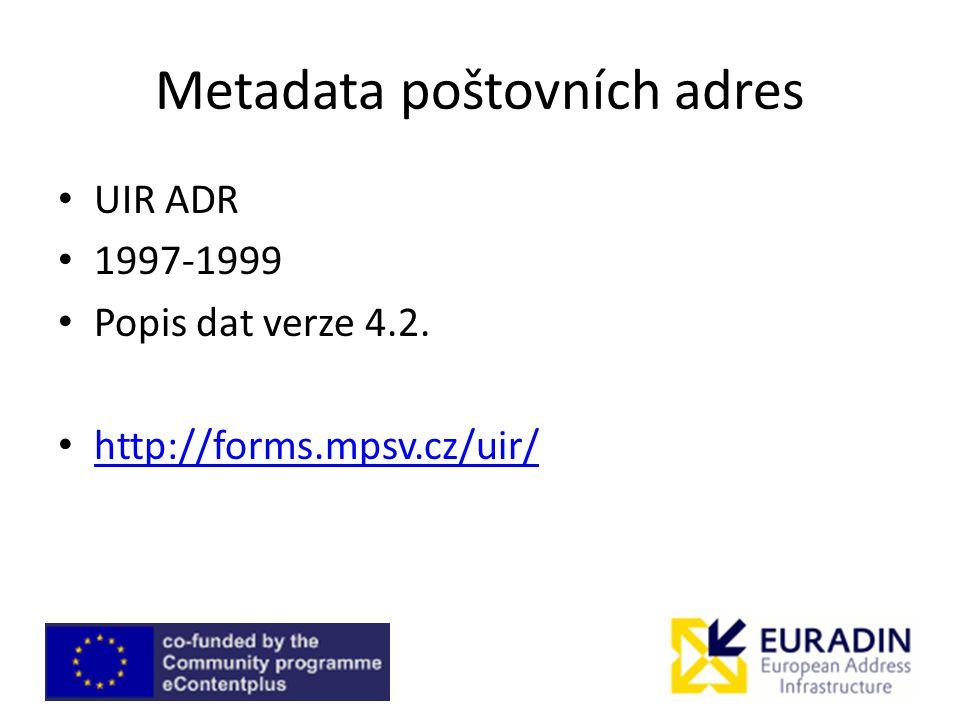Metadata poštovních adres UIR ADR 1997-1999 Popis dat verze 4.2. http://forms.mpsv.cz/uir/