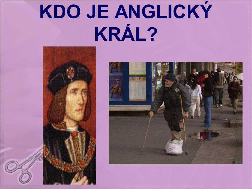KDO JE ANGLICKÝ KRÁL?