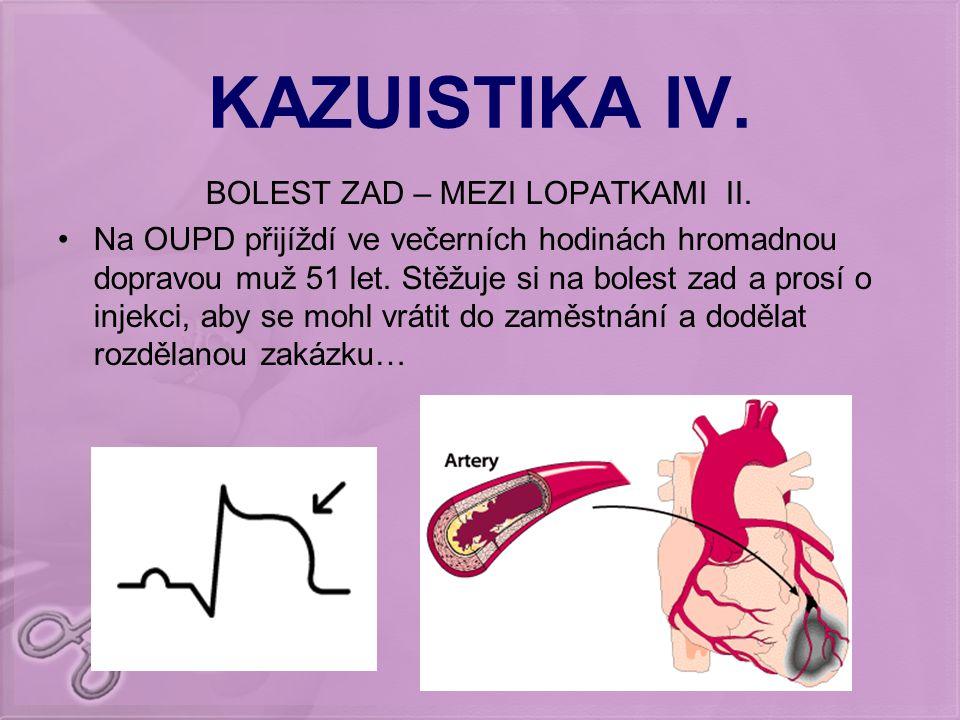 KAZUISTIKA IV.BOLEST ZAD – MEZI LOPATKAMI II.