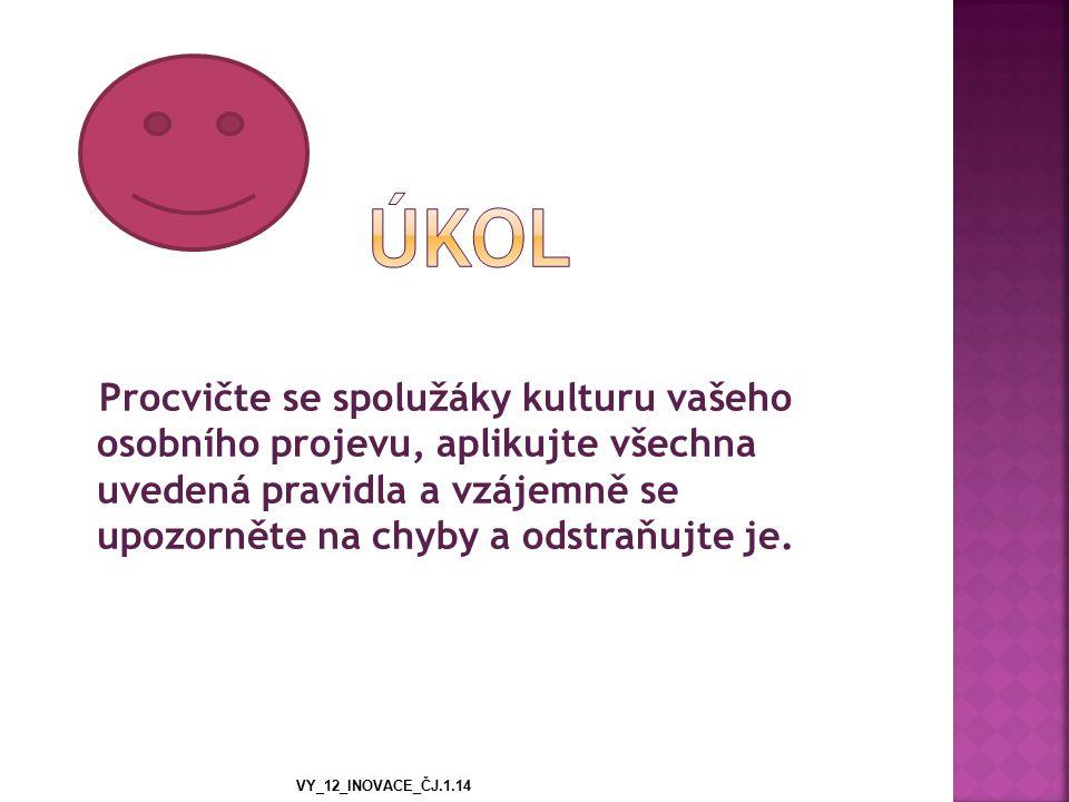  http://www.newtoncollege.cz/sekce/denni- studium/kultura-mluveneho-projevu-aneb-pravy- retor-se-nerodi-ale-postupne-utvari http://www.newtoncollege.cz/sekce/denni- studium/kultura-mluveneho-projevu-aneb-pravy- retor-se-nerodi-ale-postupne-utvari  http://tarantula.ruk.cuni.cz/UPRPS-179- version1-lesakimpr.pdf VY_12_INOVACE_ČJ.1.14