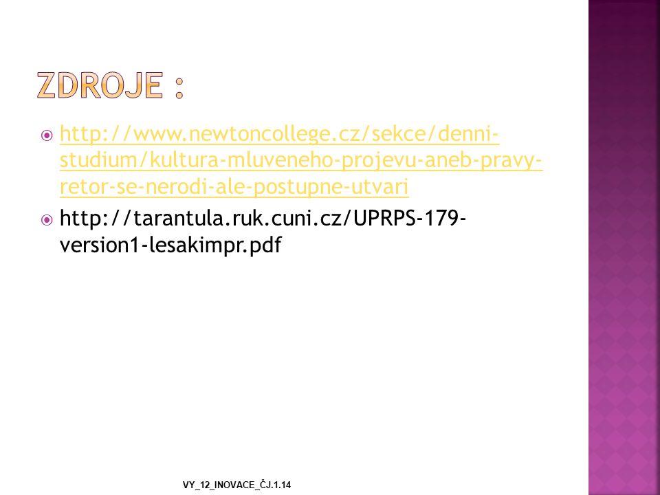  http://www.newtoncollege.cz/sekce/denni- studium/kultura-mluveneho-projevu-aneb-pravy- retor-se-nerodi-ale-postupne-utvari http://www.newtoncollege.