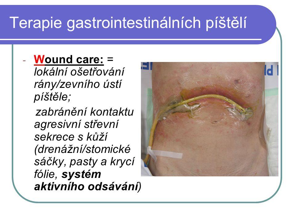 Terapie gastrointestinálních píštělí - Wound care: = lokální ošetřování rány/zevního ústí píštěle; zabránění kontaktu agresivní střevní sekrece s kůží
