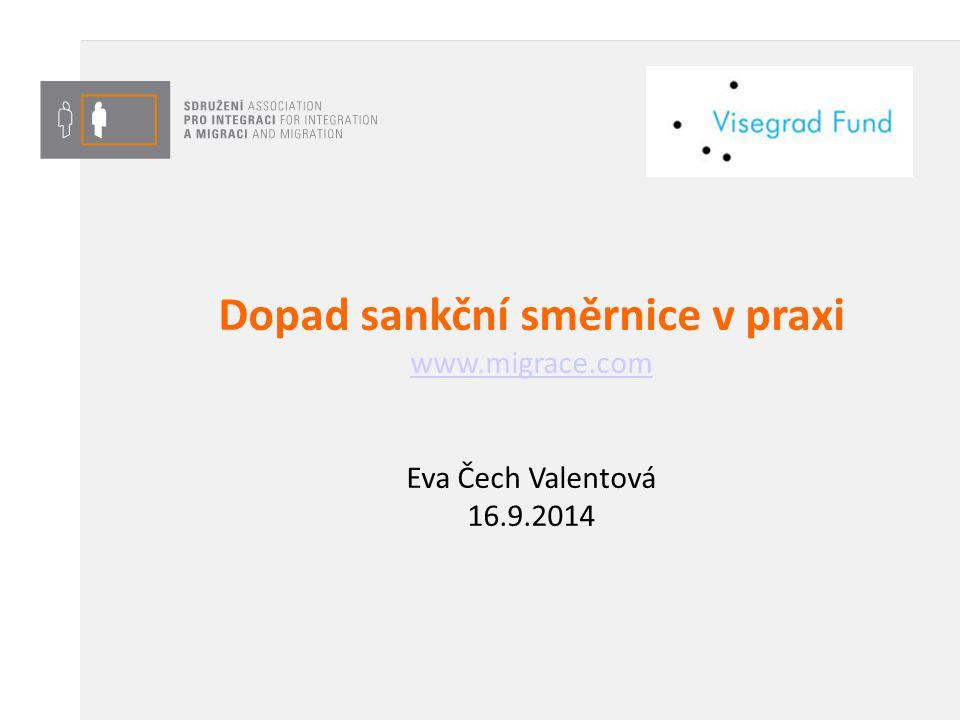 Dopad sankční směrnice v praxi www.migrace.com Eva Čech Valentová 16.9.2014