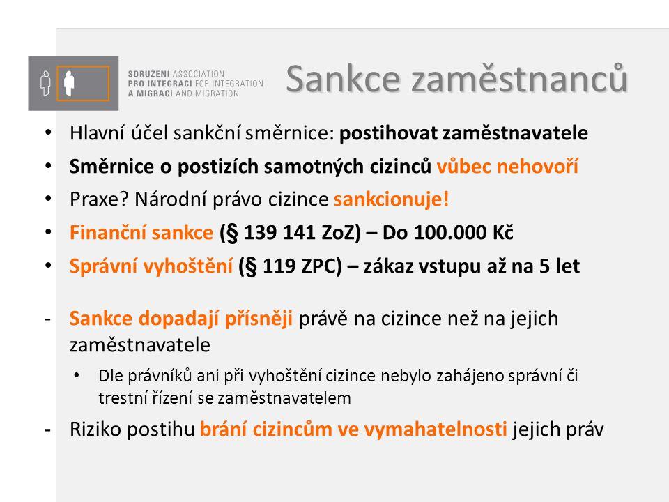 Sankce zaměstnanců Hlavní účel sankční směrnice: postihovat zaměstnavatele Směrnice o postizích samotných cizinců vůbec nehovoří Praxe? Národní právo