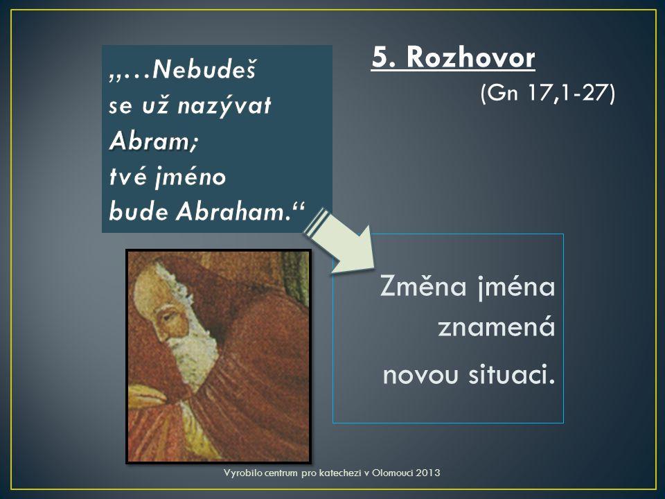 Změna jména znamená novou situaci. Vyrobilo centrum pro katechezi v Olomouci 2013 5.