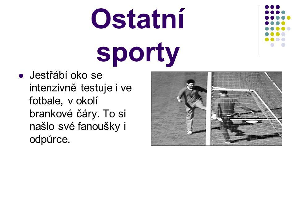 Ostatní sporty Jestřábí oko se intenzivně testuje i ve fotbale, v okolí brankové čáry. To si našlo své fanoušky i odpůrce.