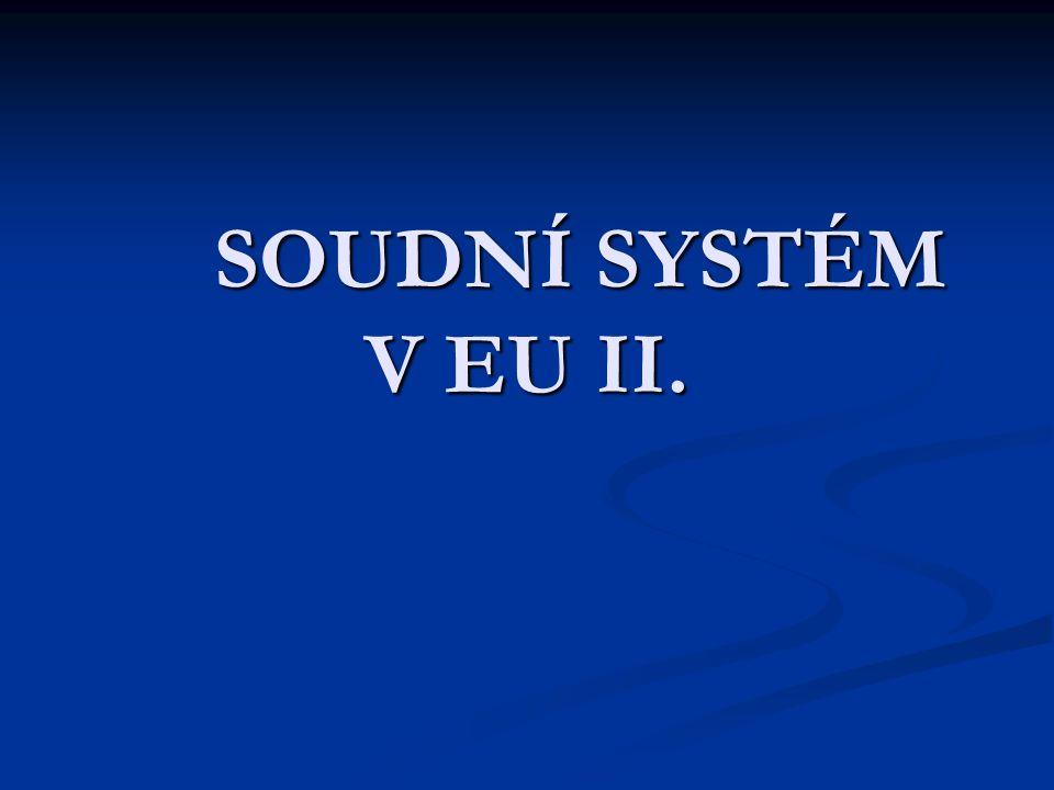 SOUDNÍ SYSTÉM V EU II.