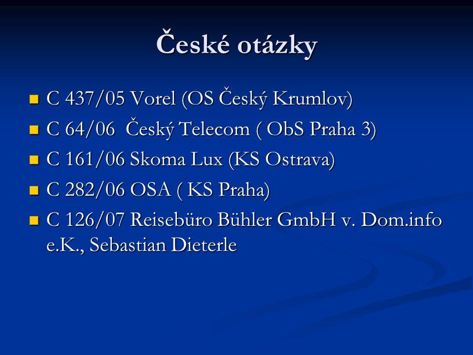 České otázky C 437/05 Vorel (OS Český Krumlov) C 437/05 Vorel (OS Český Krumlov) C 64/06 Český Telecom ( ObS Praha 3) C 64/06 Český Telecom ( ObS Prah