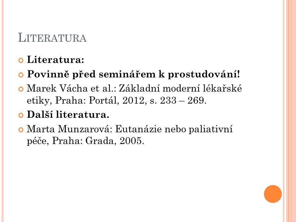 L ITERATURA Literatura: Povinně před seminářem k prostudování.
