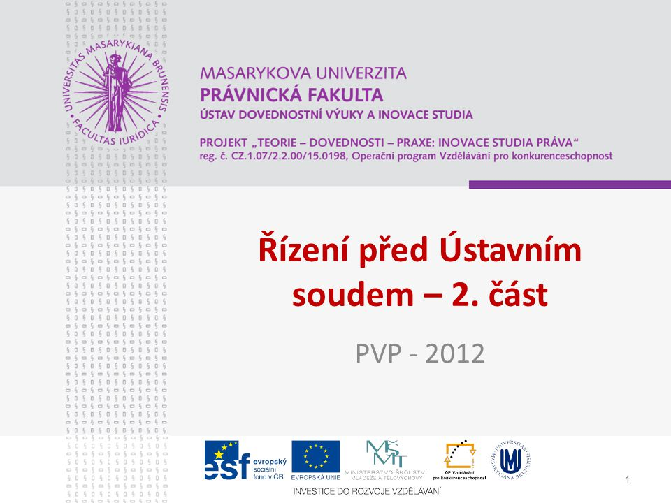 1 Řízení před Ústavním soudem – 2. část PVP - 2012