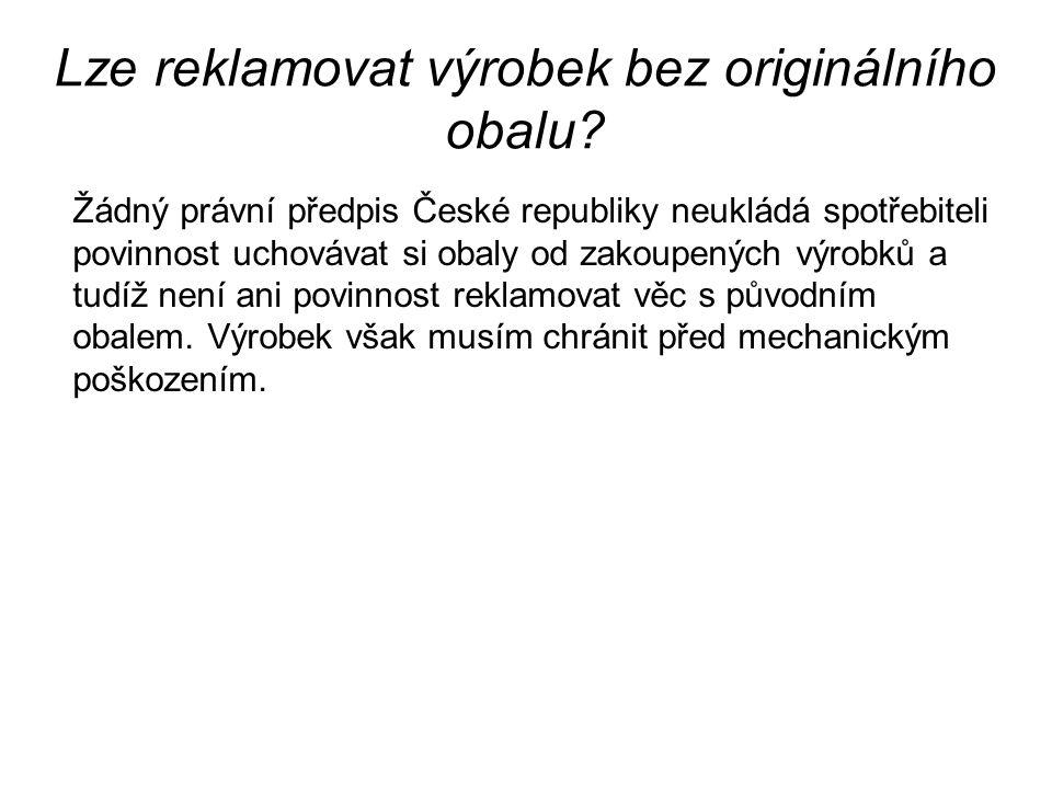 Lze reklamovat výrobek bez originálního obalu? Žádný právní předpis České republiky neukládá spotřebiteli povinnost uchovávat si obaly od zakoupených