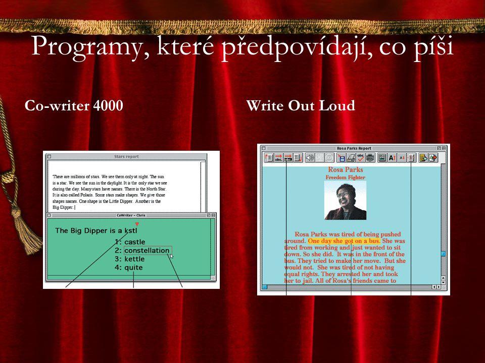 Programy, které předpovídají, co píši Co-writer 4000Write Out Loud