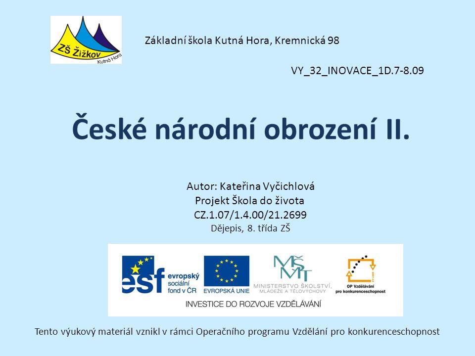 VY_32_INOVACE_1D.7-8.09 Autor: Kateřina Vyčichlová Projekt Škola do života CZ.1.07/1.4.00/21.2699 Dějepis, 8.