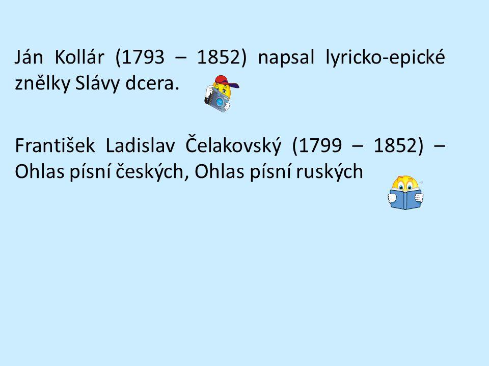 Ján Kollár (1793 – 1852) napsal lyricko-epické znělky Slávy dcera.