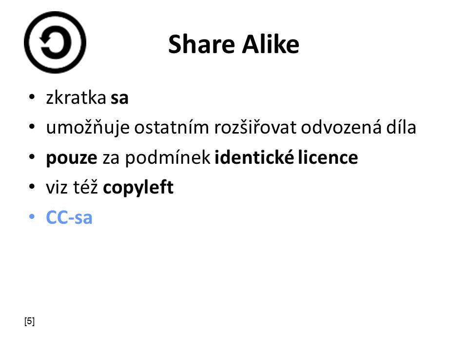 Share Alike zkratka sa umožňuje ostatním rozšiřovat odvozená díla pouze za podmínek identické licence viz též copyleft CC-sa [5]