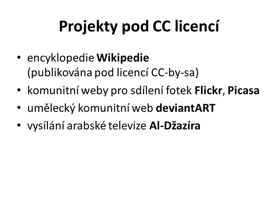 Projekty pod CC licencí encyklopedie Wikipedie (publikována pod licencí CC-by-sa) komunitní weby pro sdílení fotek Flickr, Picasa umělecký komunitní web deviantART vysílání arabské televize Al-Džazíra