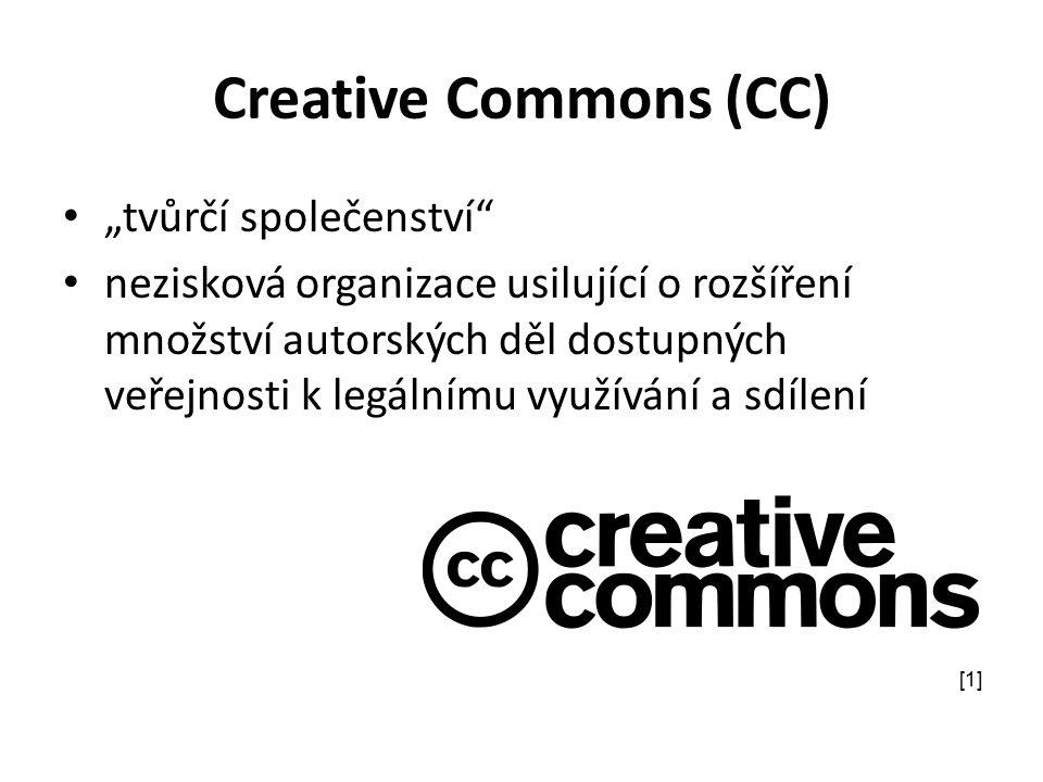 """Creative Commons (CC) """"tvůrčí společenství nezisková organizace usilující o rozšíření množství autorských děl dostupných veřejnosti k legálnímu využívání a sdílení [1]"""