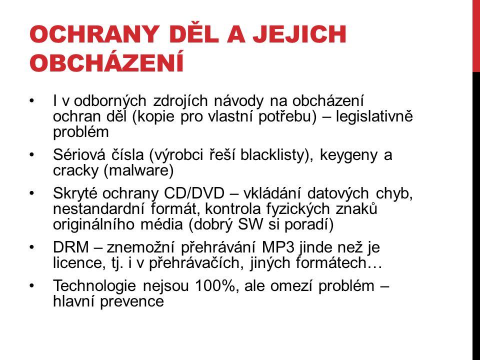 OCHRANY DĚL A JEJICH OBCHÁZENÍ I v odborných zdrojích návody na obcházení ochran děl (kopie pro vlastní potřebu) – legislativně problém Sériová čísla