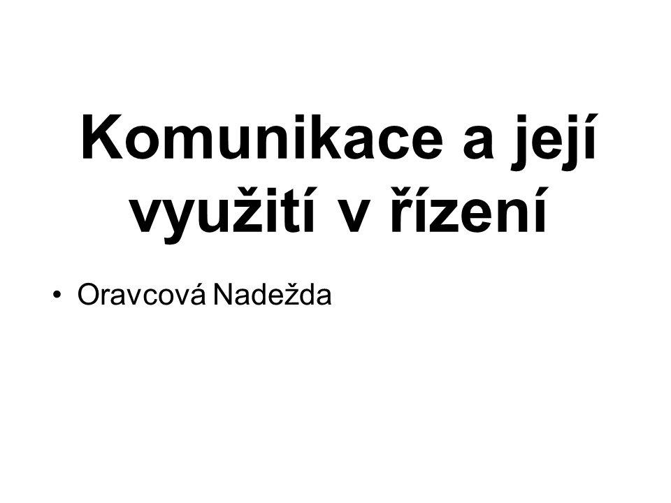 Komunikace a její využití v řízení Oravcová Nadežda