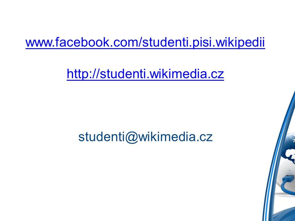 www.facebook.com/studenti.pisi.wikipedii http://studenti.wikimedia.cz www.facebook.com/studenti.pisi.wikipedii http://studenti.wikimedia.cz studenti@w
