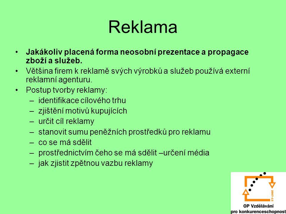 Reklama Jakákoliv placená forma neosobní prezentace a propagace zboží a služeb.