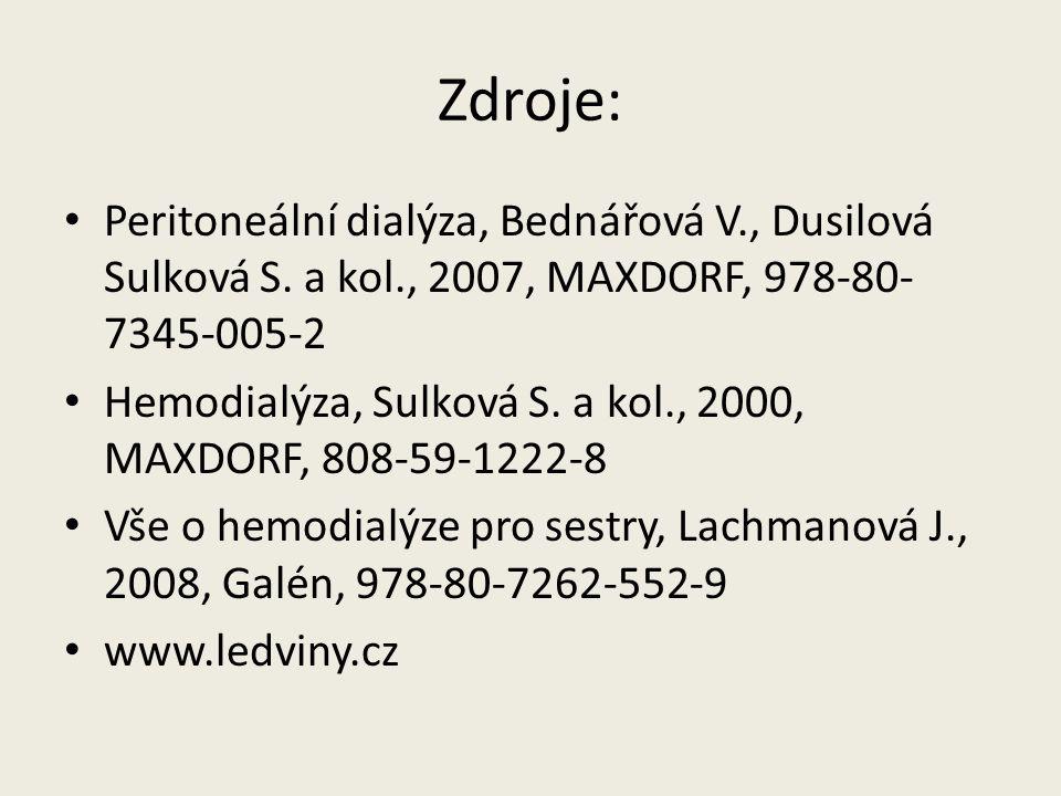 Zdroje: Peritoneální dialýza, Bednářová V., Dusilová Sulková S. a kol., 2007, MAXDORF, 978-80- 7345-005-2 Hemodialýza, Sulková S. a kol., 2000, MAXDOR