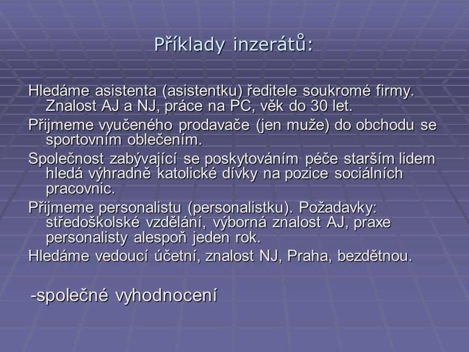 Příklady inzerátů: Hledáme asistenta (asistentku) ředitele soukromé firmy.