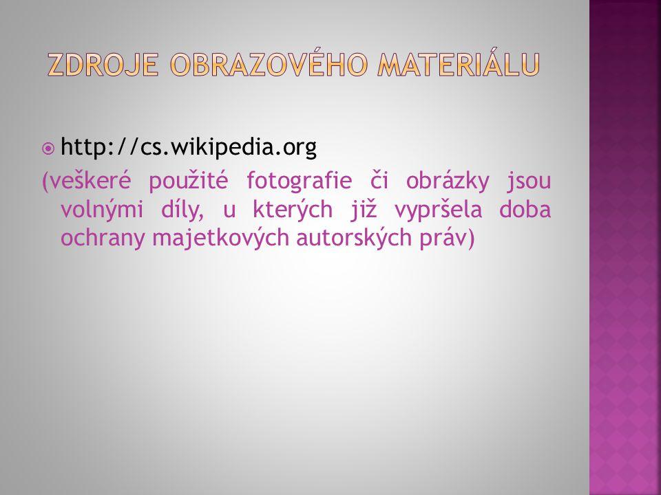 http://cs.wikipedia.org (veškeré použité fotografie či obrázky jsou volnými díly, u kterých již vypršela doba ochrany majetkových autorských práv)