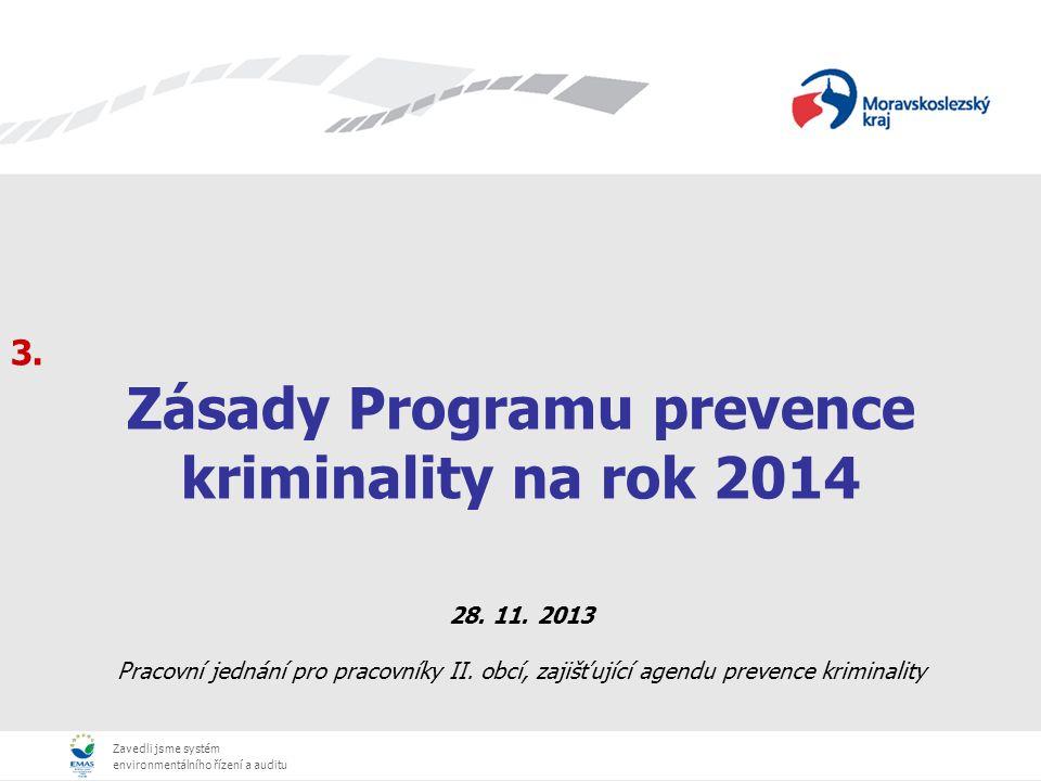 Zavedli jsme systém environmentálního řízení a auditu Výzva pro předkládání žádostí o dotaci do Programu prevence kriminality na rok 2014 bude zveřejněna na stránkách Ministerstva vnitra: www.mvcr.cz