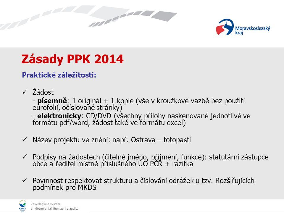 Zavedli jsme systém environmentálního řízení a auditu Zásady PPK 2014 Praktické záležitosti: Žádost - písemně: 1 originál + 1 kopie (vše v kroužkové v