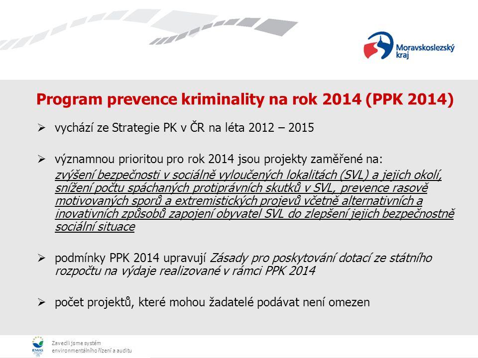 Zavedli jsme systém environmentálního řízení a auditu Zásady PPK 2014  dotaci nelze poskytnout na: -projekty z oblasti primární prevence na školách a ve škol.