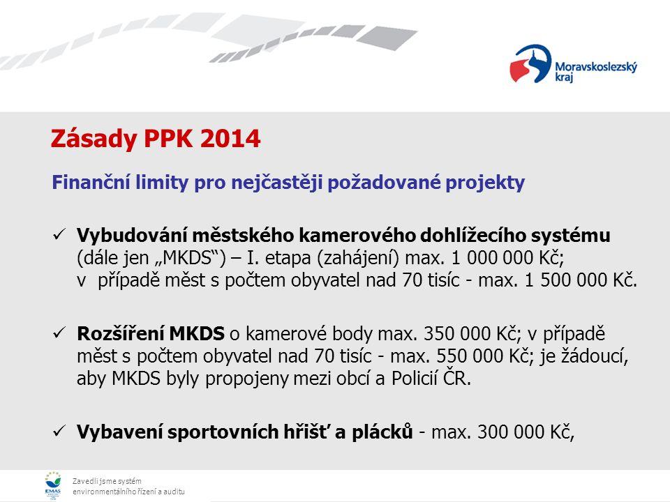 Zavedli jsme systém environmentálního řízení a auditu Zásady PPK 2014 Finanční limity pro nejčastěji požadované projekty Vybudování městského kamerové
