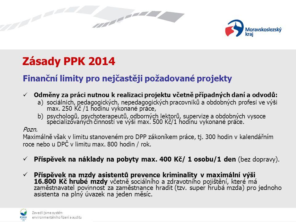 Zavedli jsme systém environmentálního řízení a auditu Zásady PPK 2014 Finanční limity pro nejčastěji požadované projekty Odměny za práci nutnou k real