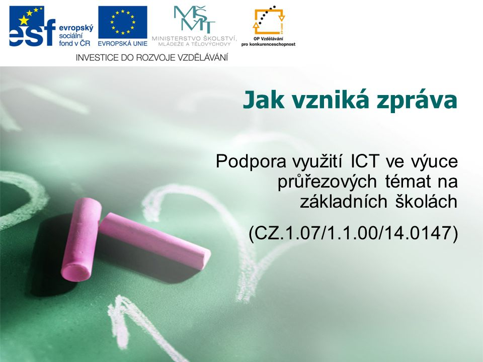 Jak vzniká zpráva Podpora využití ICT ve výuce průřezových témat na základních školách (CZ.1.07/1.1.00/14.0147)