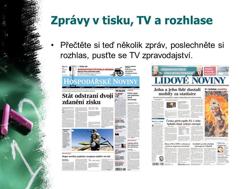 Zprávy v tisku, TV a rozhlase Přečtěte si teď několik zpráv, poslechněte si rozhlas, pusťte se TV zpravodajství.