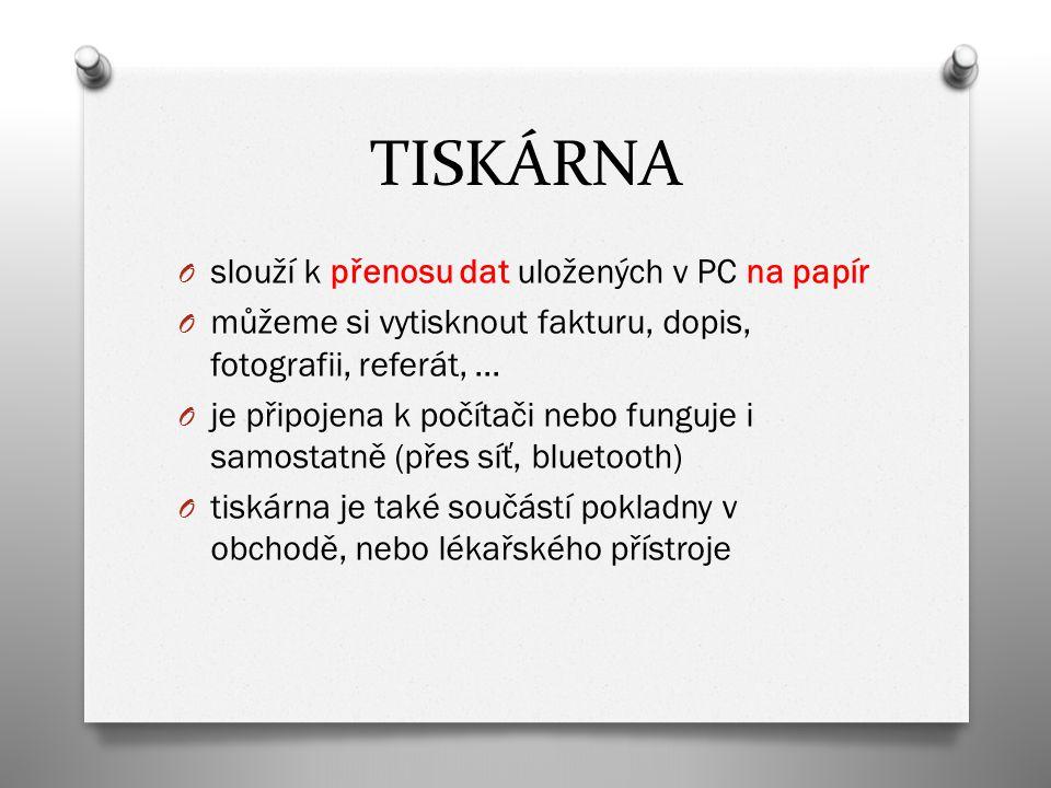 TISKÁRNA O slouží k přenosu dat uložených v PC na papír O můžeme si vytisknout fakturu, dopis, fotografii, referát, … O je připojena k počítači nebo f