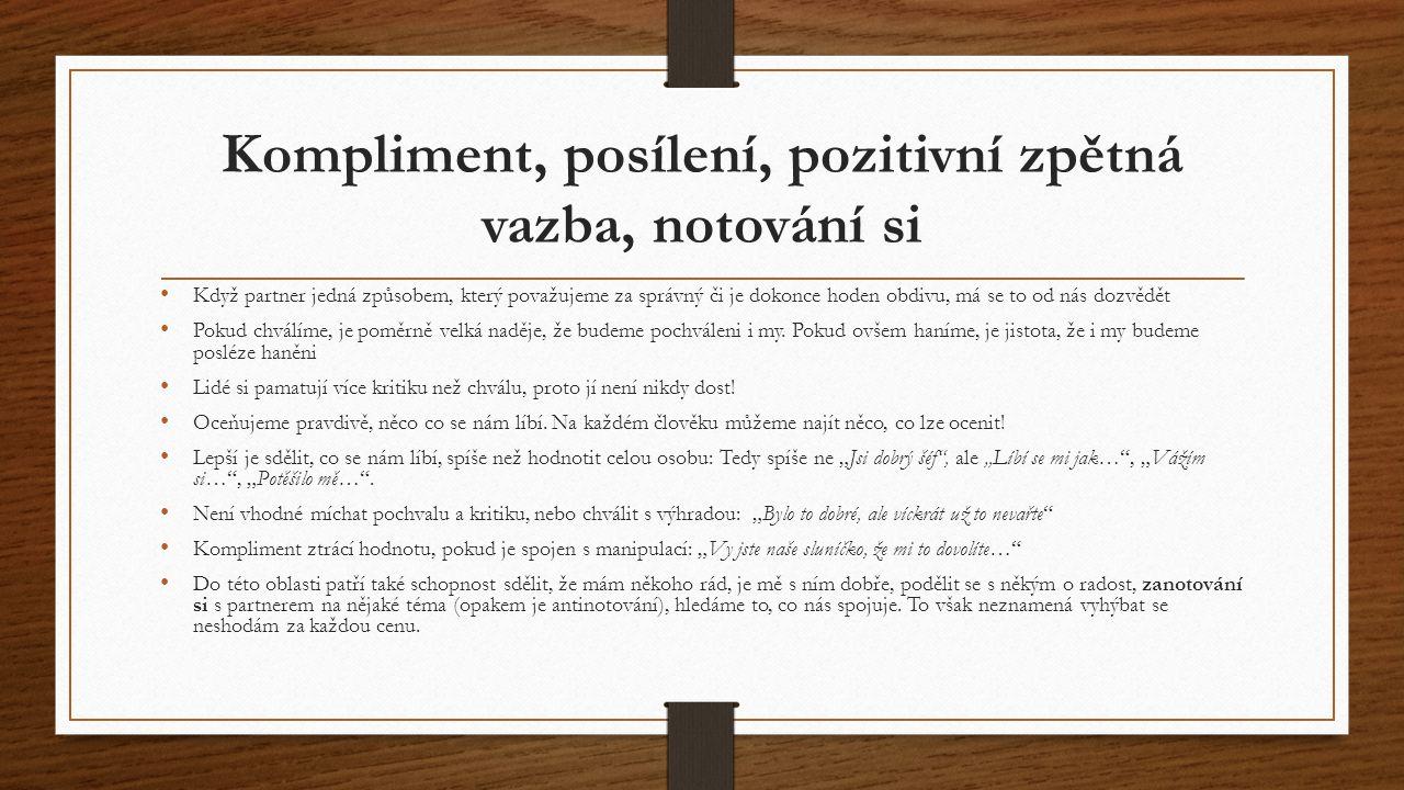 Kompliment, posílení, pozitivní zpětná vazba, notování si Když partner jedná způsobem, který považujeme za správný či je dokonce hoden obdivu, má se t