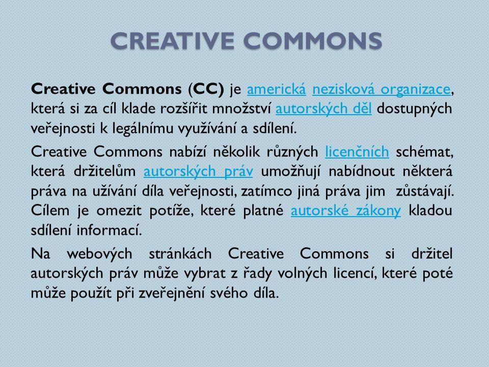 Creative Commons (CC) je americká nezisková organizace, která si za cíl klade rozšířit množství autorských děl dostupných veřejnosti k legálnímu využívání a sdílení.americkánezisková organizaceautorských děl Creative Commons nabízí několik různých licenčních schémat, která držitelům autorských práv umožňují nabídnout některá práva na užívání díla veřejnosti, zatímco jiná práva jim zůstávají.