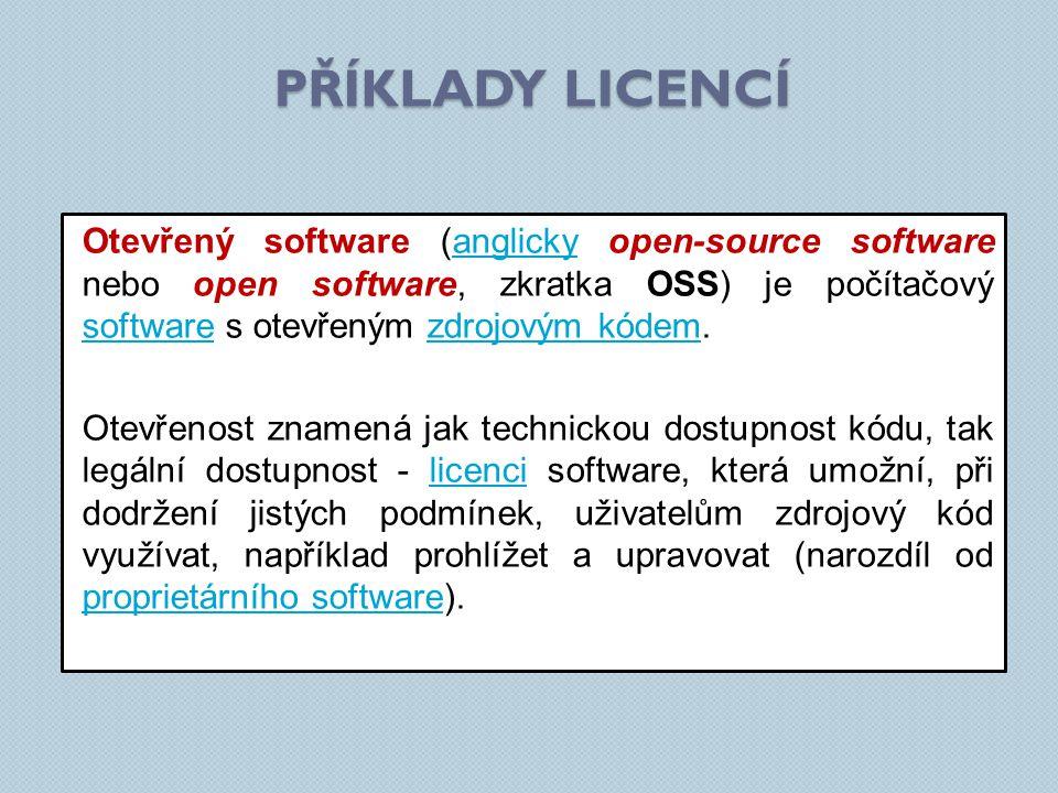 Otevřený software (anglicky open-source software nebo open software, zkratka OSS) je počítačový software s otevřeným zdrojovým kódem.anglicky softwarezdrojovým kódem Otevřenost znamená jak technickou dostupnost kódu, tak legální dostupnost - licenci software, která umožní, při dodržení jistých podmínek, uživatelům zdrojový kód využívat, například prohlížet a upravovat (narozdíl od proprietárního software).licenci proprietárního software PŘÍKLADY LICENCÍ