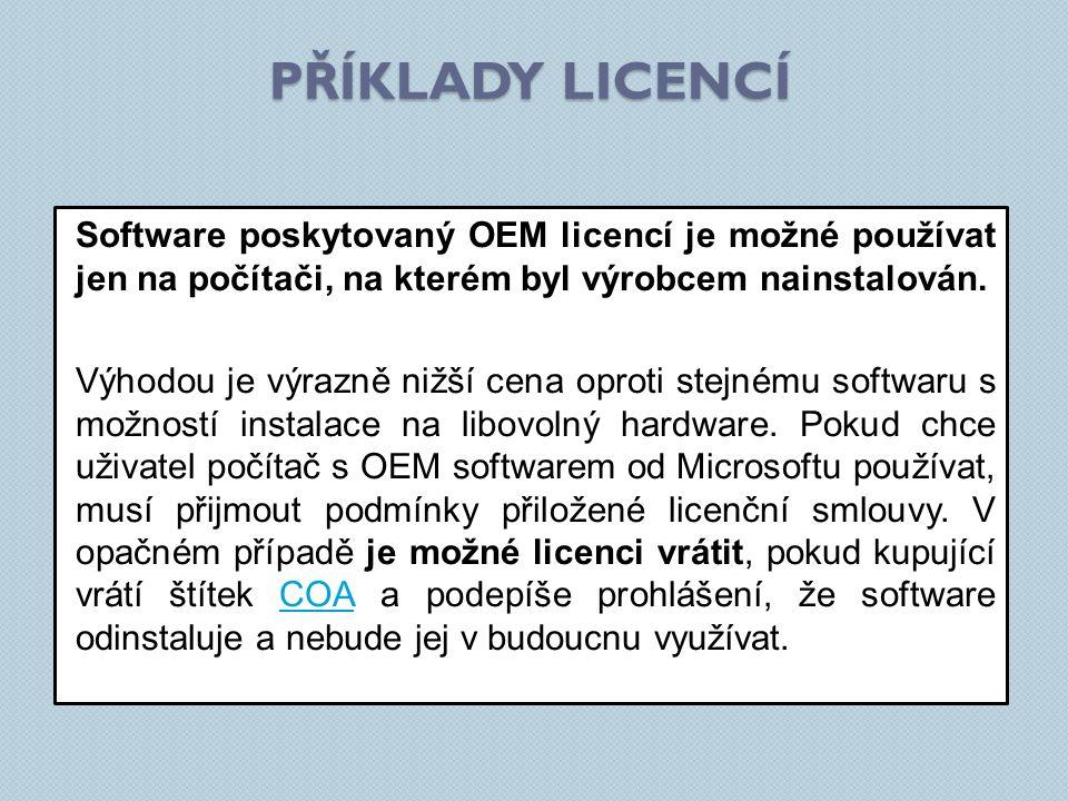 Software poskytovaný OEM licencí je možné používat jen na počítači, na kterém byl výrobcem nainstalován.