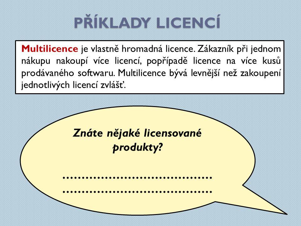 Multilicence je vlastně hromadná licence.