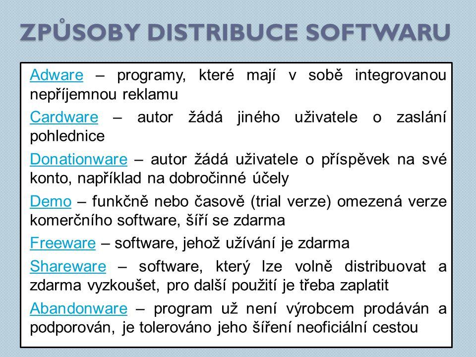 AdwareAdware – programy, které mají v sobě integrovanou nepříjemnou reklamu CardwareCardware – autor žádá jiného uživatele o zaslání pohlednice DonationwareDonationware – autor žádá uživatele o příspěvek na své konto, například na dobročinné účely DemoDemo – funkčně nebo časově (trial verze) omezená verze komerčního software, šíří se zdarma FreewareFreeware – software, jehož užívání je zdarma SharewareShareware – software, který lze volně distribuovat a zdarma vyzkoušet, pro další použití je třeba zaplatit AbandonwareAbandonware – program už není výrobcem prodáván a podporován, je tolerováno jeho šíření neoficiální cestou ZPŮSOBY DISTRIBUCE SOFTWARU