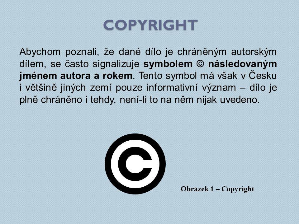Abychom poznali, že dané dílo je chráněným autorským dílem, se často signalizuje symbolem © následovaným jménem autora a rokem.