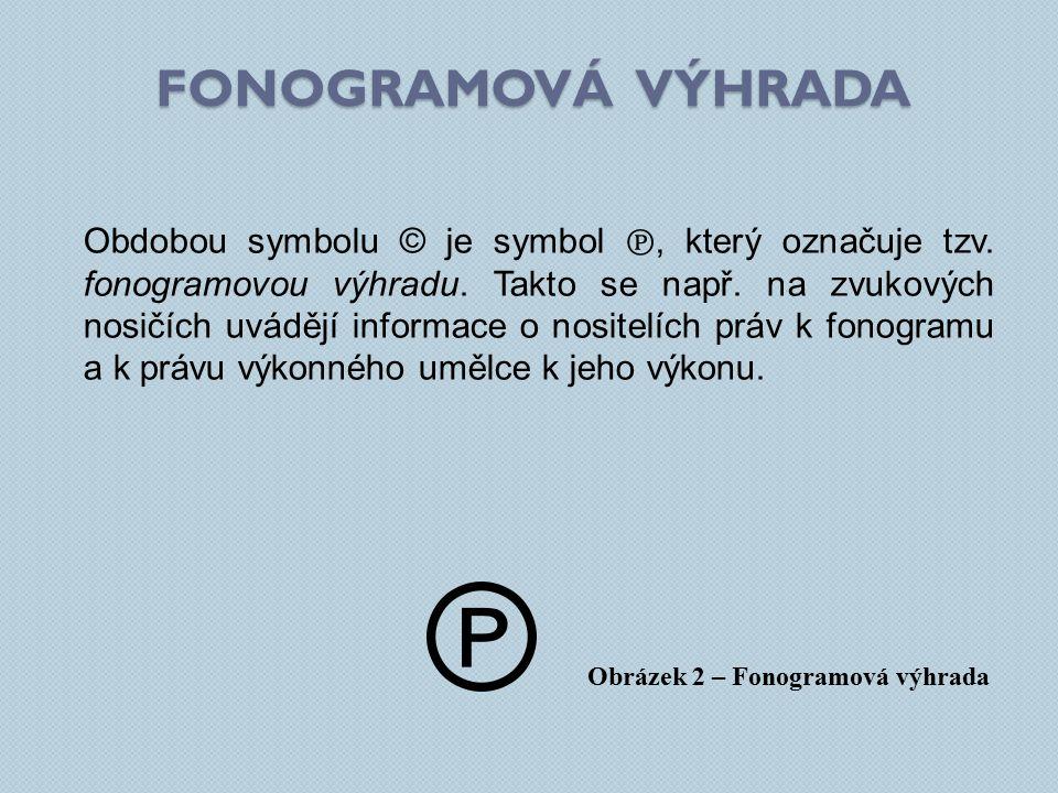 Obdobou symbolu © je symbol ℗, který označuje tzv.